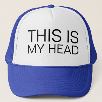 this is my head trucker hat