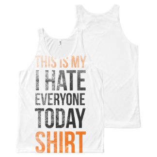 This is my (i hate everyone today) shirt All-Over print tank top