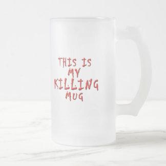 This is My Killing ... Coffee Mugs