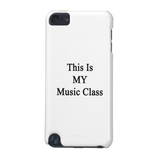 This Is MY Music Class iPod Touch 5G Cases