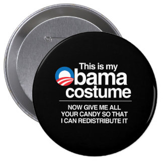 THIS IS MY OBAMA COSTUME NOW GIVE ME YOUR CANDY 10 CM ROUND BADGE