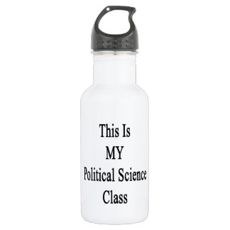 This Is MY Political Science Class 532 Ml Water Bottle
