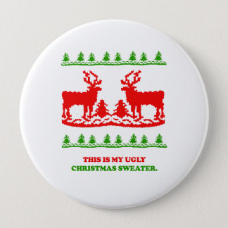 This is my ugly Christmas Sweater 10 Cm Round Badge