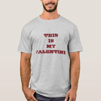 This Is My Valentine Day T-Shirt