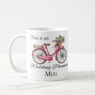 This is my wedding planning mug, with flower bike coffee mug