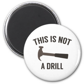 This Is Not A Drill 6 Cm Round Magnet