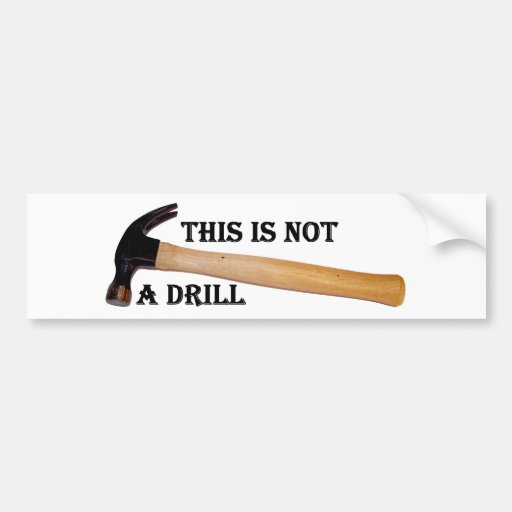 This Is Not A Drill Bumper Stickers