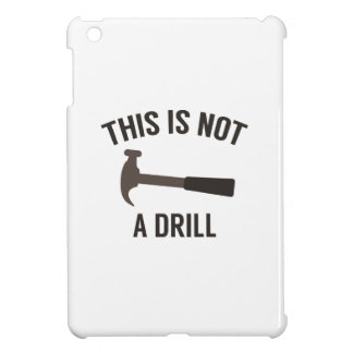 This Is Not A Drill iPad Mini Case