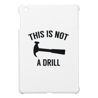 This Is Not A Drill iPad Mini Cover
