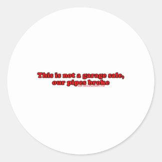 This Is Not A Garage Sale T Round Sticker