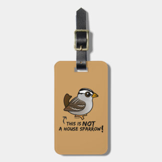 This is NOT a House Sparrow! Bag Tag