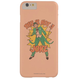 This Is Not A Joke Barely There iPhone 6 Plus Case