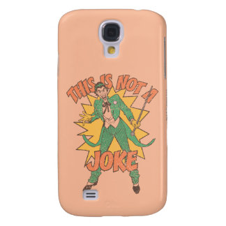 This Is Not A Joke Samsung Galaxy S4 Case