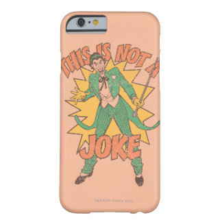 This Is Not A Joke Barely There iPhone 6 Case