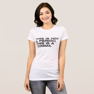 This Is Not A Period Bella T-Shirt