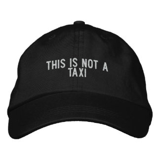 this is not a taxi embroidered hat