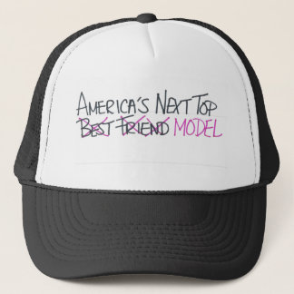 This is NOT America's Next Top Best Friend Trucker Hat