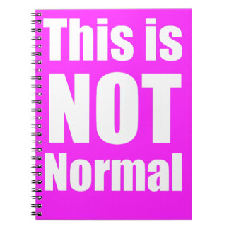 This is Not Normal Notebook