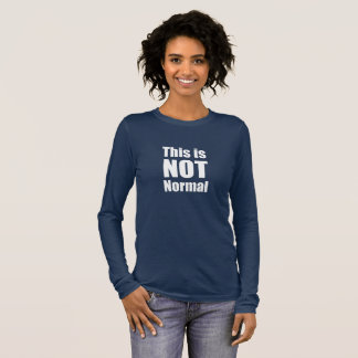 This is NOT Normal Political Dissent Tee