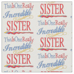 This Is One Really Incredible Sister Gift Fabric