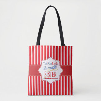 This Is One Really Incredible Sister Gift Tote Bag