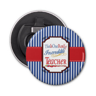 This Is One Really Incredible Teacher Bottle Opener