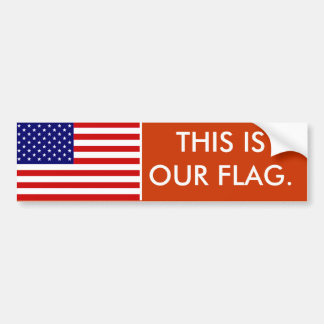 This Is Our Flag Bumper Sticker