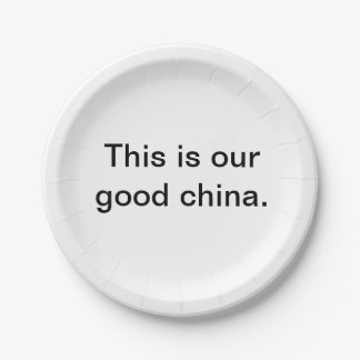 """""""This is our good china"""" paper plate. Paper Plate"""