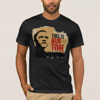 This is our time BO-C-CR - B T-Shirt