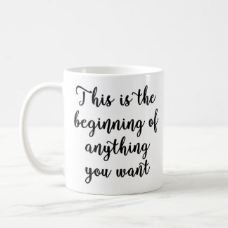 This is the beginning Mug