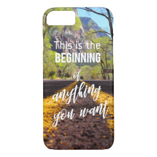 This is the Beginning of Anything You Want Quote iPhone 8/7 Case