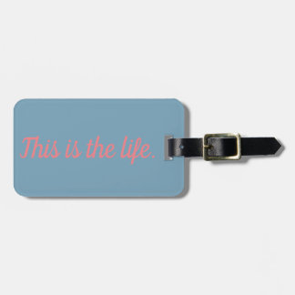 This is the life luggage tag