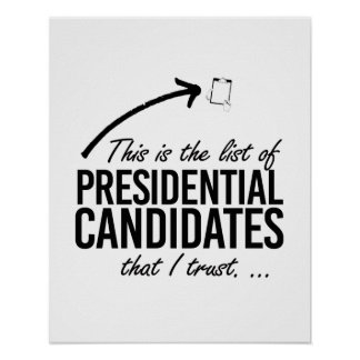 This is the list of candidates I trust - -  Poster