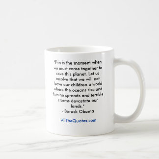 """""""This is the moment when we must come together ... Basic White Mug"""