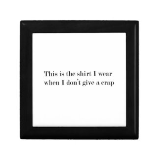 """""""This is the shirt I wear when..."""" FUNNY Gift Box"""
