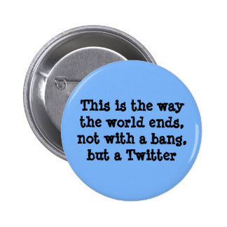 This is the way the world ends 6 cm round badge