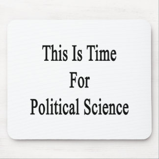 This Is Time For Political Science Mouse Pad