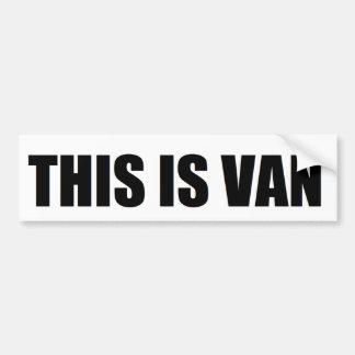 """""""THIS IS VAN"""" Bumper Sticker"""