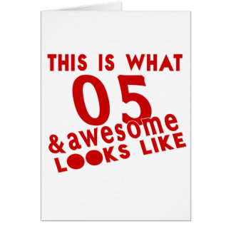 This Is What 05 & Awesome Look s Like Card