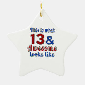 This is what 13 and awesome look like ceramic star decoration