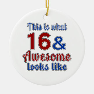 This is what 16 and awesome look like round ceramic decoration