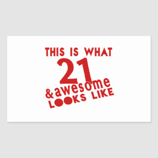 This Is What 21 & Awesome Look s Like Rectangular Sticker