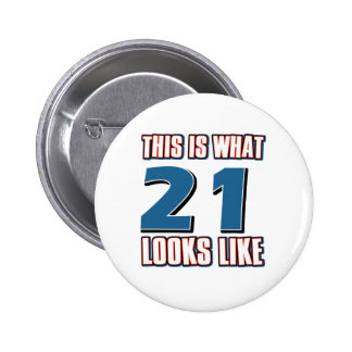 This is what 21 looks like 6 cm round badge