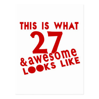This Is What 27 & Awesome Look s Like Postcard