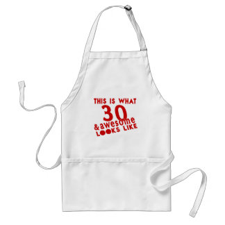 This Is What 30 & Awesome Look s Like Standard Apron