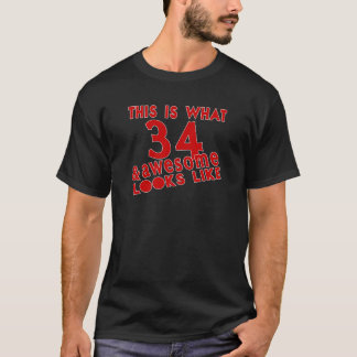 This Is What 34 & Awesome Look s Like T-Shirt