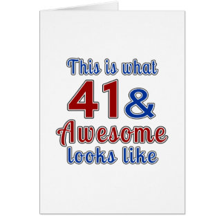 This is what 41 and awesome look like card