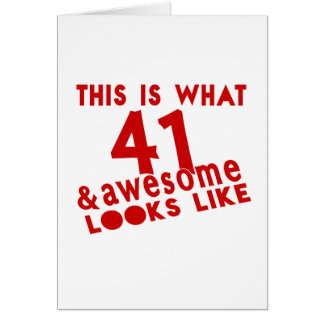 This Is What 41 & Awesome Look s Like Card