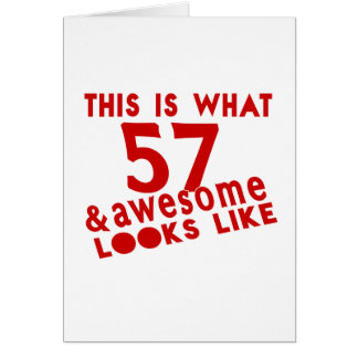 This Is What 57 & Awesome Look s Like Card