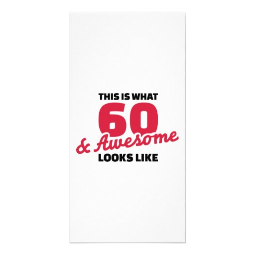 This is what 60 years and awesome looks like photo card template